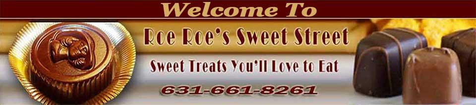 Roe Roe Sweet Street, Roe Sweet Street, Chocolate Shop Babylon NY,